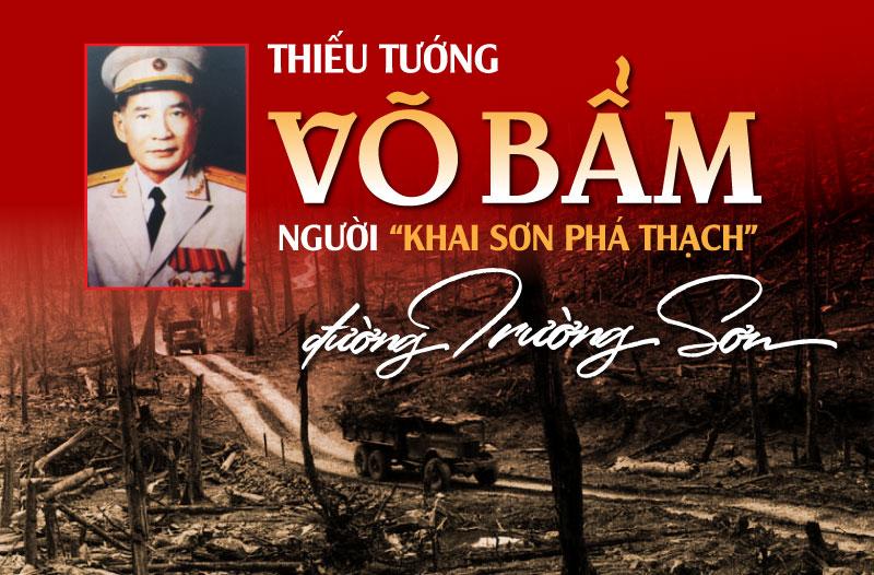 """Thiếu tướng Võ Bẩm, người """"khai sơn phá thạch"""" đường Trường Sơn"""