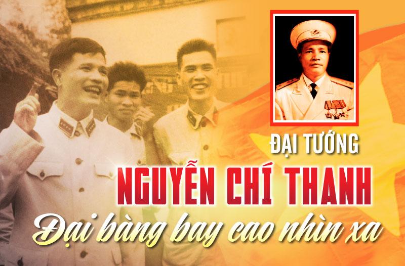 Đại tướng Nguyễn Chí Thanh: Đại bàng bay cao nhìn xa