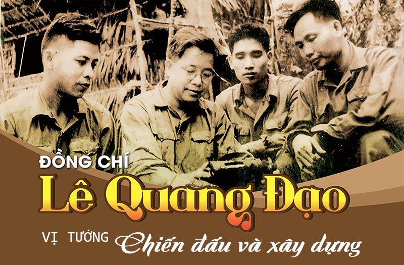 Lê Quang Đạo – Vị tướng chiến đấu và xây dựng