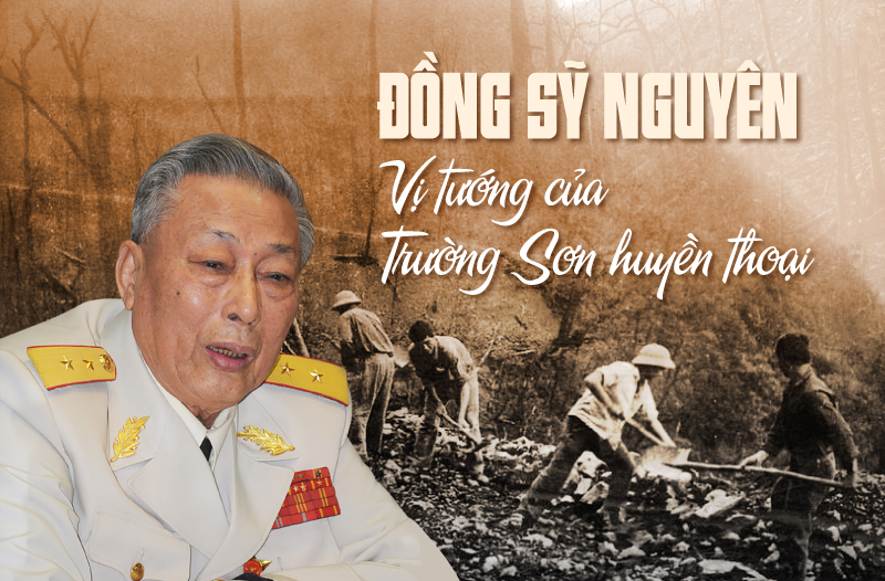 Đồng Sỹ Nguyên - vị tướng của Trường Sơn huyền thoại
