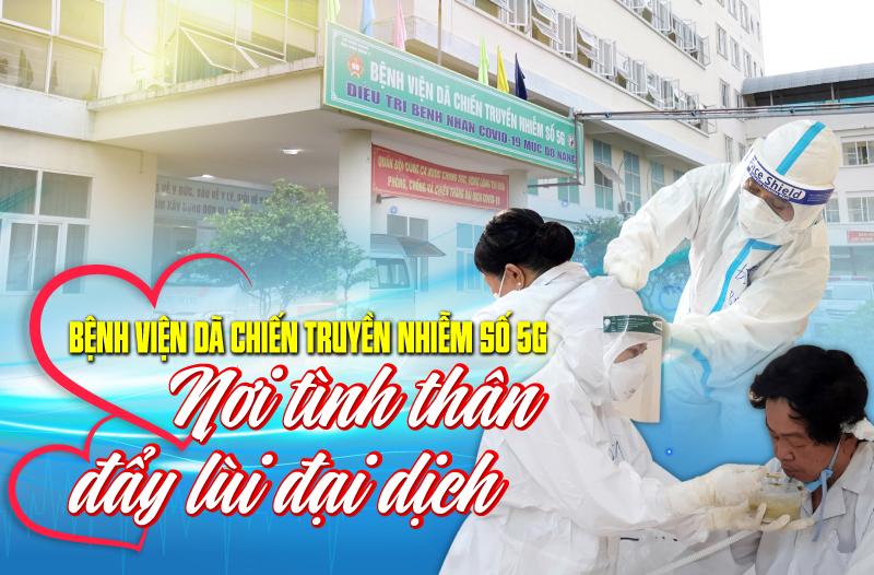 Bệnh viện dã chiến truyền nhiễm số 5G: Nơi tình thân đẩy lùi đại dịch