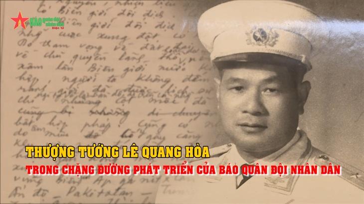 Thượng tướng Lê Quang Hoà trong chặng đường phát triển của Báo Quân đội nhân dân
